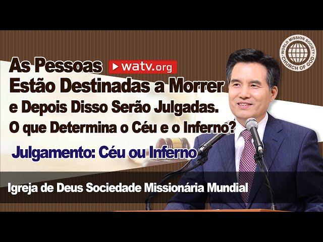 Julgamento: Céu ou Inferno 【Igreja de Deus Sociedade Missionária Mundial】