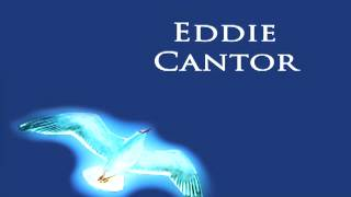 Eddie Cantor - The Old Piano Roll Blues