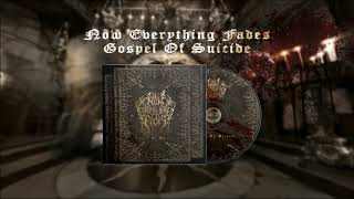 Now Everything Fades - Gospel Of Suicide (Part I) (DSBM)