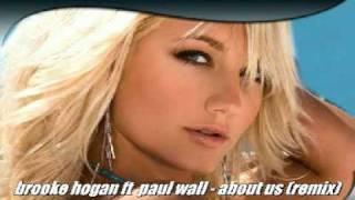 brooke hogan ft  paul wall - about us (remix)