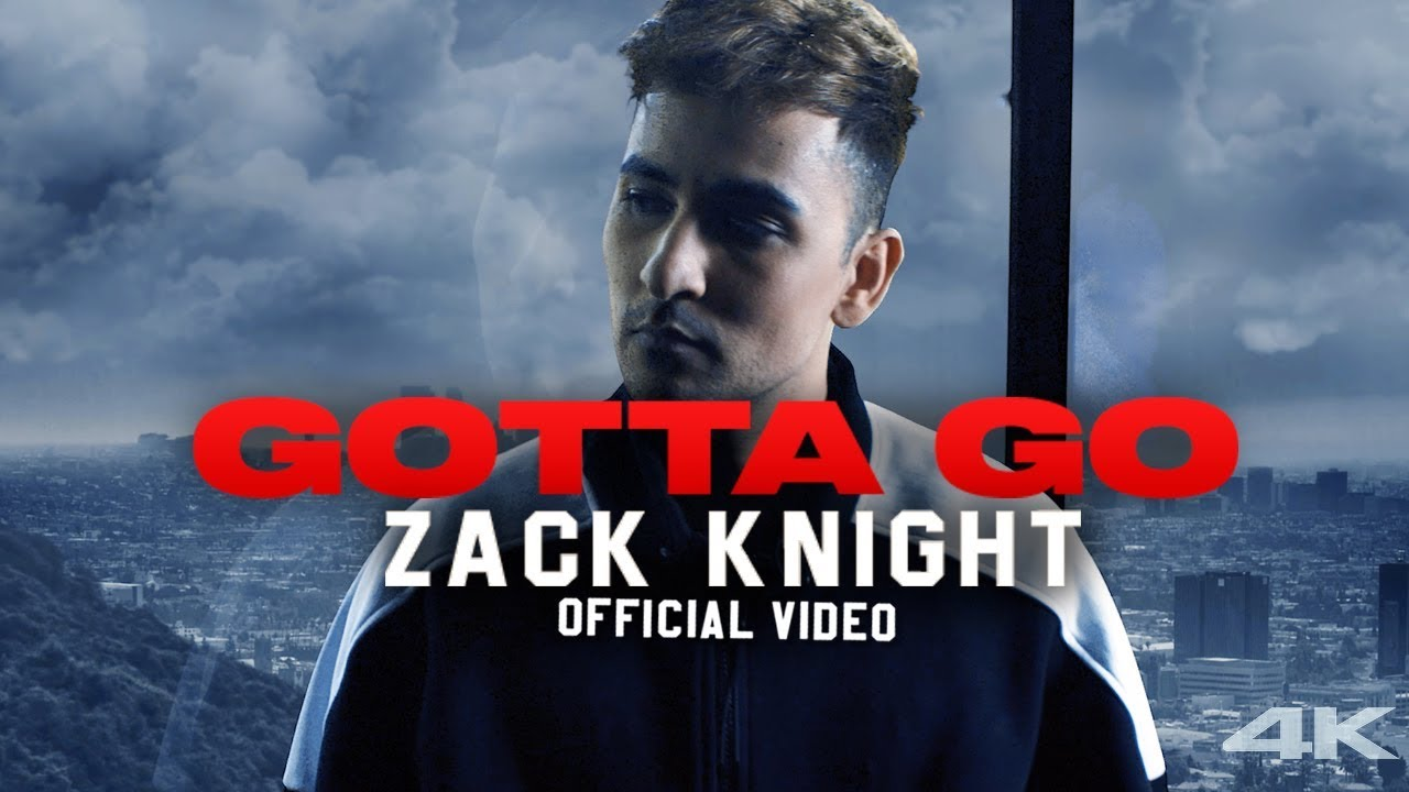 c7db51f77f6 Zack Knight - Gotta Go (Official Music Video) - YouTube
