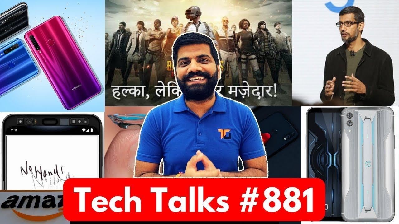 Tech Talks #881 - Xiaomi G90T, Honor 20i Phantom RED, Sony A9G, PUBG Lite, Google Fake CEO