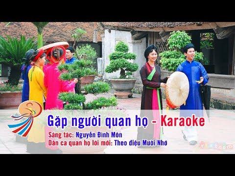 Gặp người quan họ - Karaoke nhạc sống - Theo điệu Mười Nhớ