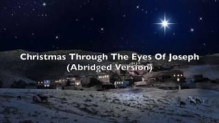 Christmas Through The Eyes Of Joseph (Abridged Version)