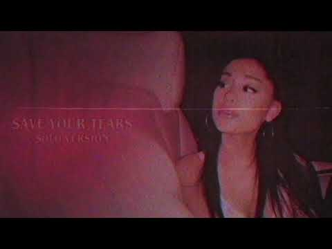 Ariana Grande – Save Your Tears (Solo Version)