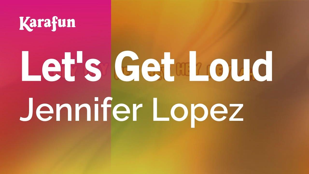 Let S Get Loud Jennifer Lopez Karaoke Version Karafun Youtube
