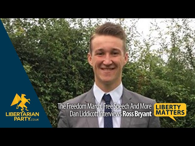 Liberty Matters - Ross Bryant on Free Speech, the Freedom March and More