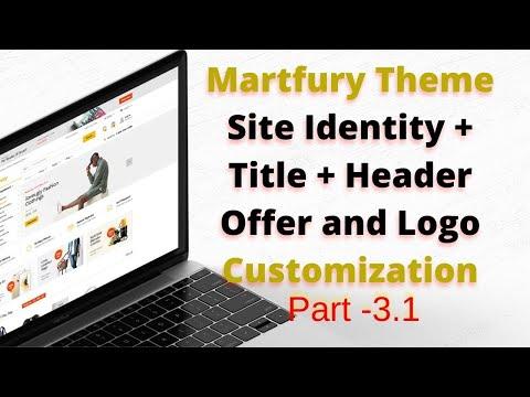 (#3.1) Martfury Theme Customization Options ||  Site Identity, Title, Header Offer U0026 Logo Customize