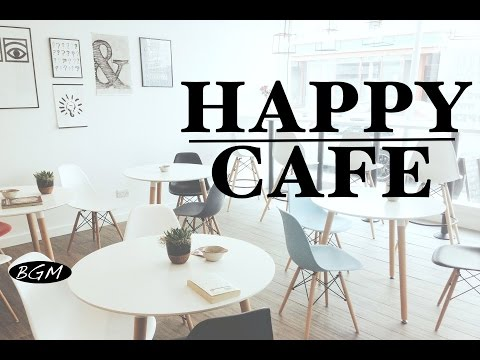 HAPPY CAFE MUSIC - Relaxing Jazz & Bossa Nova Music For Study,Work - Background Music