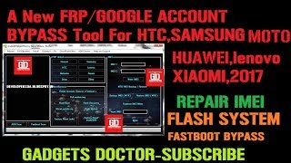 A New Multi FRP/Google Account Bypass Tool For Samsung,Htc,Huawei,Xiaomi,MOTO,Lenovo2017