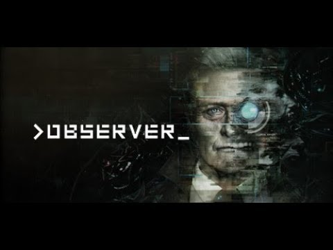 Observer First Hour LIVE! From the makers of Layers of Fear!