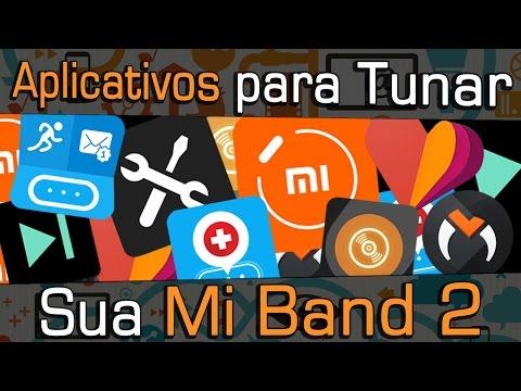 Aplicativos para TUNAR sua Mi Band 2
