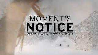 Salomon Freeski TV: Moments Notice - Season 7, Episode 10