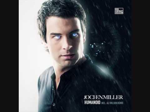 Jochen Miller - Humanoid (Original Mix)