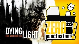 Dying Light - Yay, More Zombies (Zero Punctuation) (Video Game Video Review)