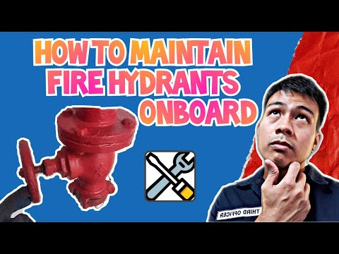 HOW TO MAINTAIN FIRE HYDRANTS ONBOARD - VLOG#7