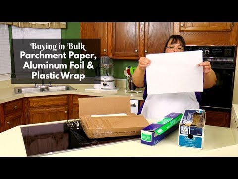 Buying in Bulk Parchment Paper, Plastic Wrap, and Aluminum Foil ~ Cooking  Tip of the Week!