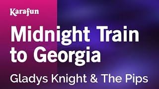 Karaoke Midnight Train To Georgia - Gladys Knight & The Pips *