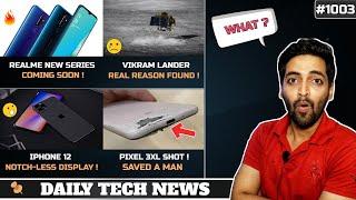 Realme New Series Smartphone,WhatsApp India Spy,Pixel 3XL Saves Life,Iphone 12,Vikram Lander Crash