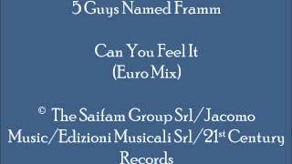 5 Guys Named Framm - Can You Feel It (Euro Mix)