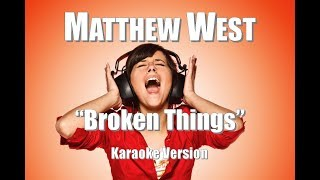 "Matthew West ""Broken Things"" Karaoke Version"
