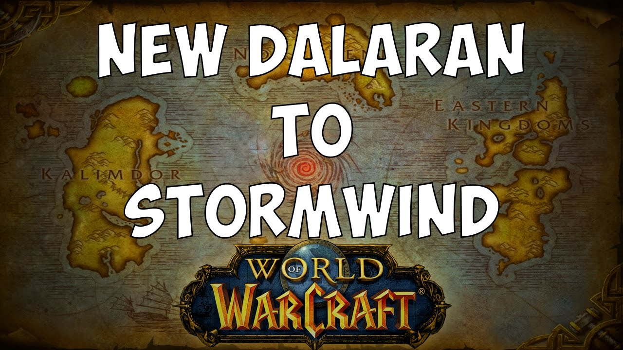 How To Get To Stormwind From New Dalaran Youtube