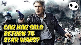 Can Han Solo return to STAR WARS in Ep 9?