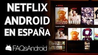 Netflix para Android en España: móvil, tablet y TV