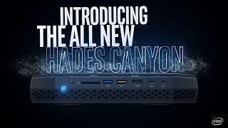 Intel NUC Hades Canyon Overview