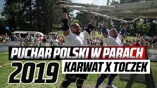 Puchar Polski Strongman W Parach 2019 -  Konrad Karwat x Sławek Toczek