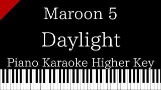 Piano karaoke】daylight / maroon 5 ...