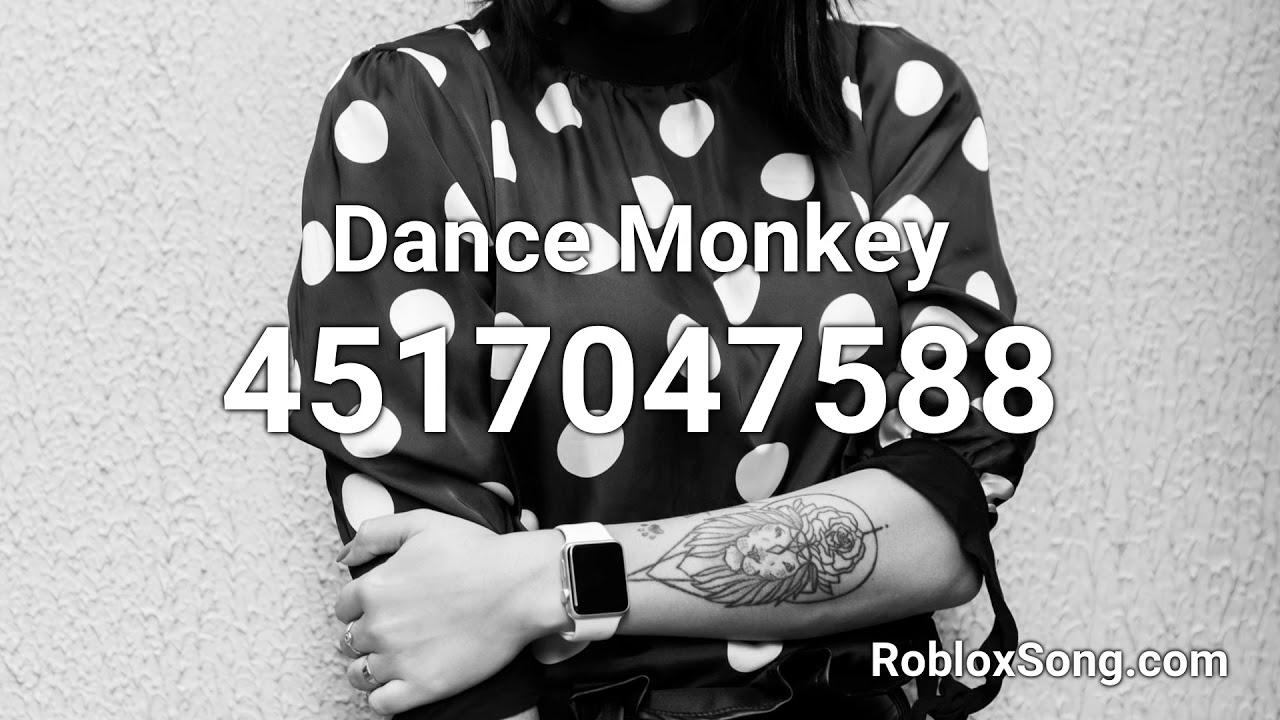 Dance Monkey Roblox Id Music Code Youtube