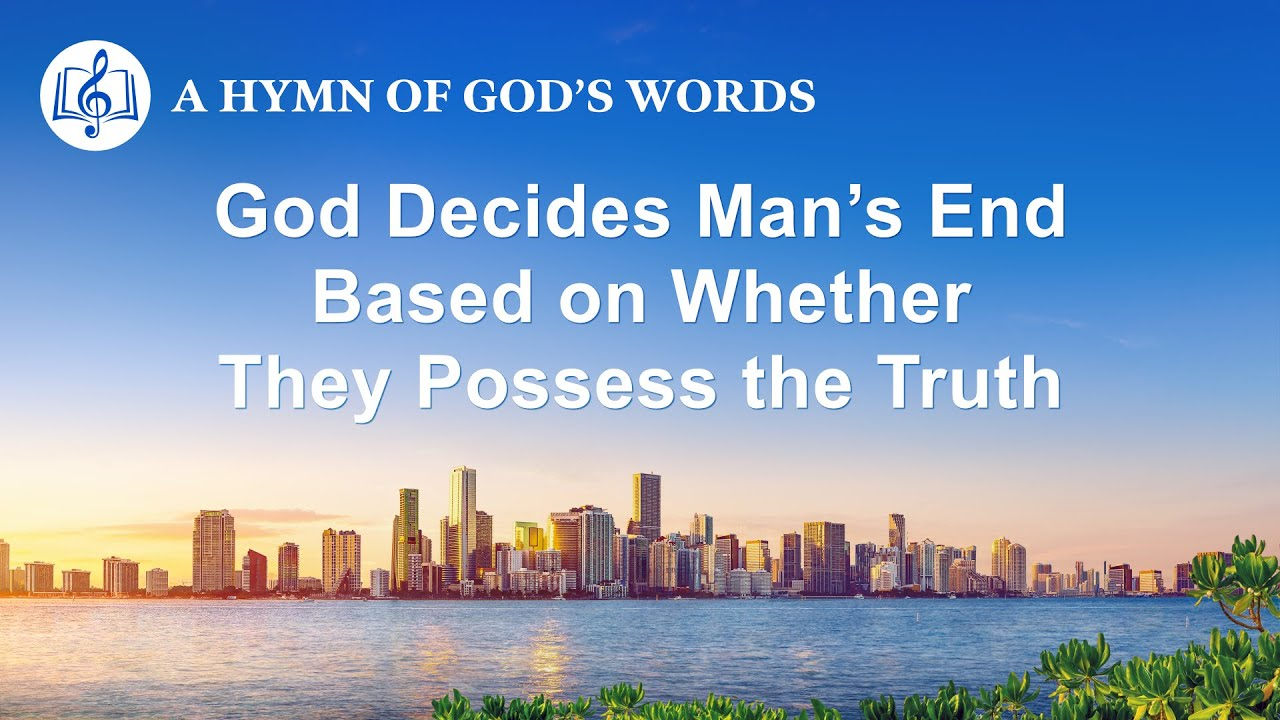 """""""God Decides Man's End Based on Whether They Possess the Truth"""" 