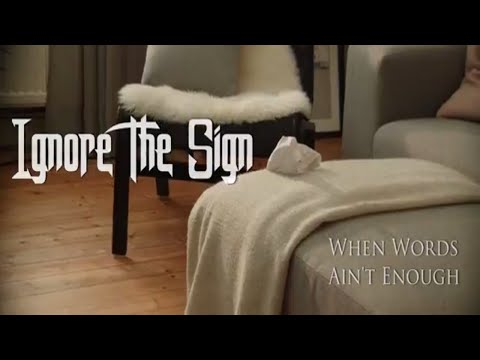 "Ignore The Sign - ""When Words Ain't Enough"" (Official Video)"