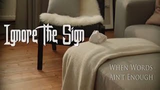 """Ignore The Sign - """"When Words Ain't Enough"""" (Official Video)"""