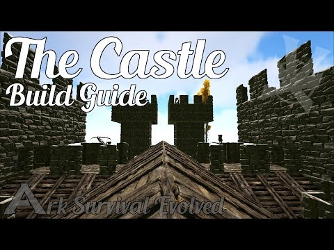 ARK Castle Build Guide | Ark: Survival Evolved | Castle Build Tutorial | ARK How To Build A Castle