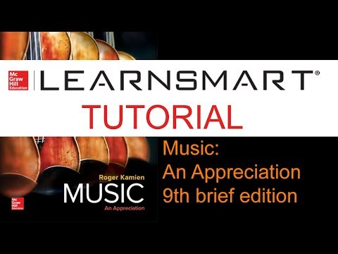 LEARNSMART Tutorial (2018) for Music: An Appreciation, 9th brief ed.