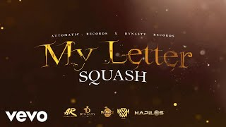 Squash - My Letter (Official Audio)