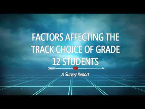 Survey Report on Factors Affecting Track Choice of Grade 12 Students