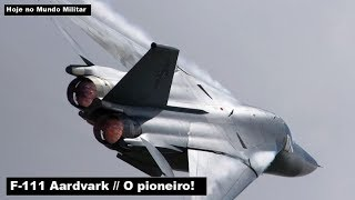 General Dynamics F 111 Aardvark O Pioneiro