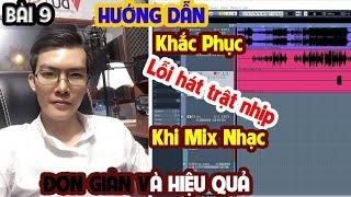 Bài 9   Hướng Dẫn Khắc Phục    Lỗi Hát Trật Nhịp - Khi Mixing Vocal trong Cubase 5