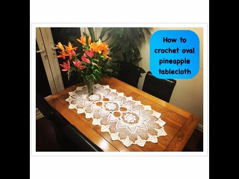 How to crochet oval pineapple tablecloth Part 1 of 4