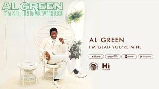 Al Green - I'm Glad You're Mine (Official Audio)
