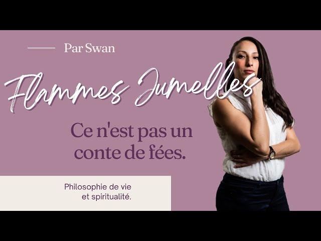 Être Flamme Jumelle, n'est PAS un conte de fées.