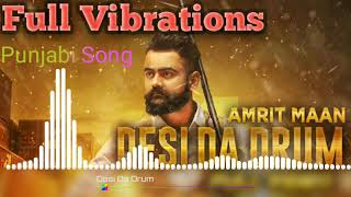 Desi da drum, Amrit maan, punjabi Song new Remix, full vibrate remix, last song new