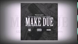 Snyp Life (D Block) ft Malik Montana & Styles P - Make Due (Prod by Drumma Battalion)