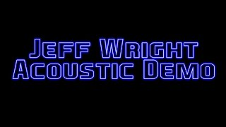 jeff wright acoustic demo