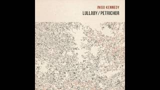 Inigo Kennedy - Petrichor