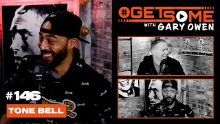 Tone Bell  |  #GetSome Ep. 146 with Gary Owen