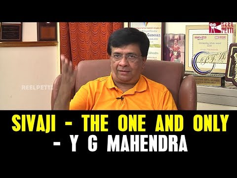 """Sivaji is the One and Only"" - Y G Mahendra 